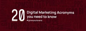 20 Digital marketing acronyms you need to know